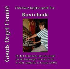 Christiaan Ingelse speelt werken van Dietrich Buxtehude (1637 – 1707)